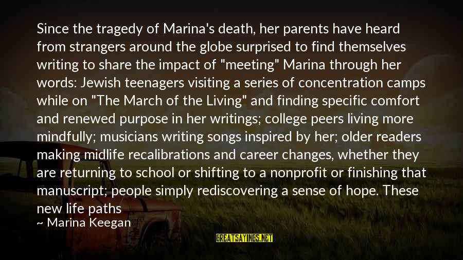Living An Inspired Life Sayings By Marina Keegan: Since the tragedy of Marina's death, her parents have heard from strangers around the globe