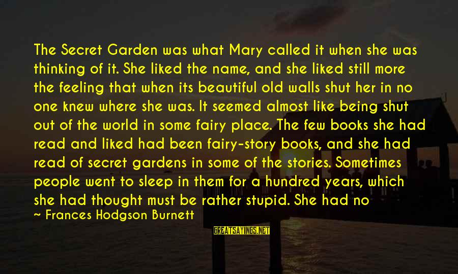 Living In A Beautiful Place Sayings By Frances Hodgson Burnett: The Secret Garden was what Mary called it when she was thinking of it. She