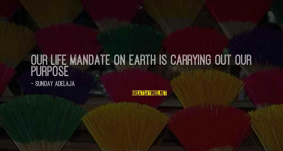 Lmfao Party Sayings By Sunday Adelaja: Our life mandate on earth is carrying out our purpose