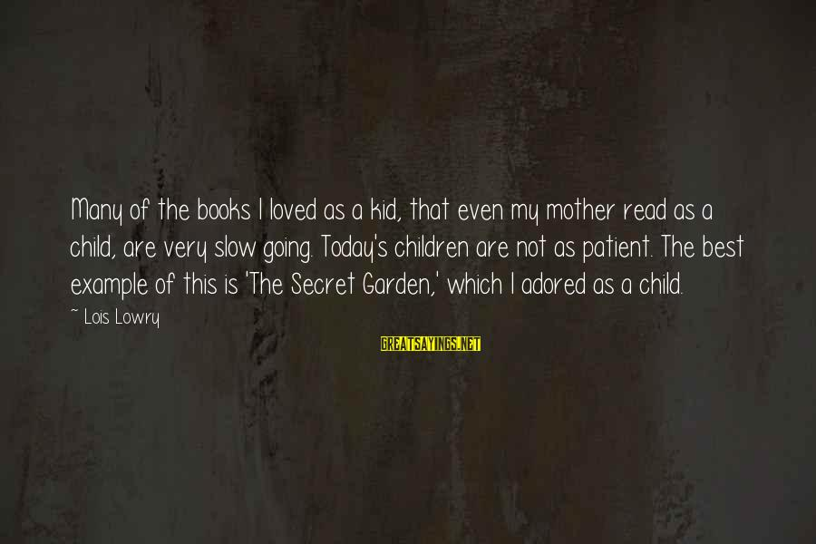 Lois's Sayings By Lois Lowry: Many of the books I loved as a kid, that even my mother read as