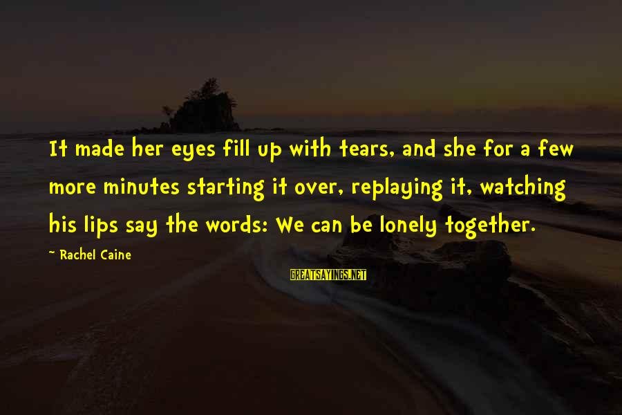 Lonely Words Sayings By Rachel Caine: It made her eyes fill up with tears, and she for a few more minutes