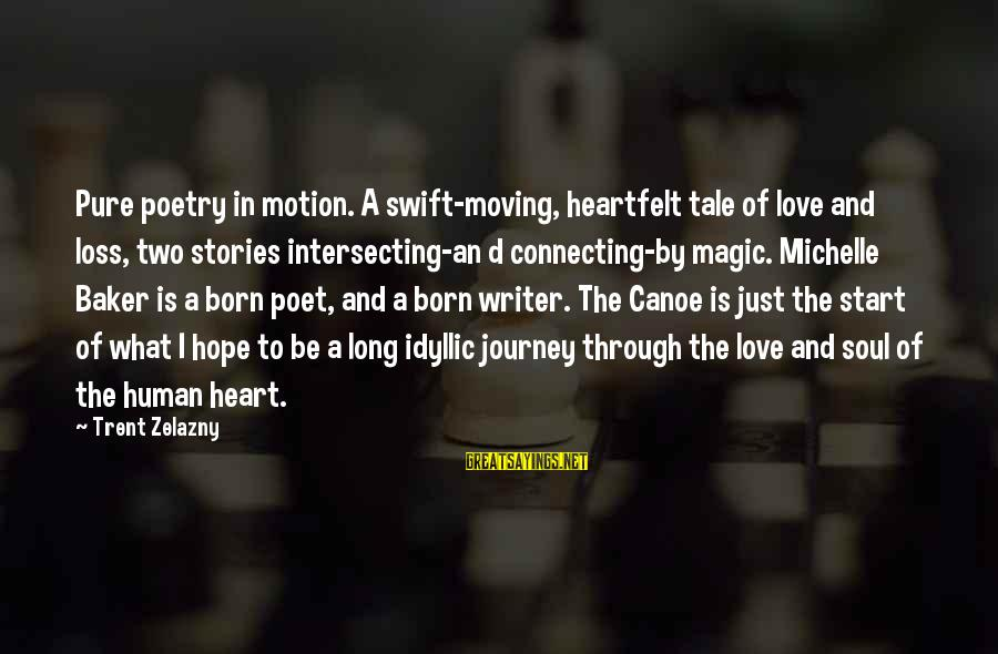 Long Journey Love Sayings By Trent Zelazny: Pure poetry in motion. A swift-moving, heartfelt tale of love and loss, two stories intersecting-an