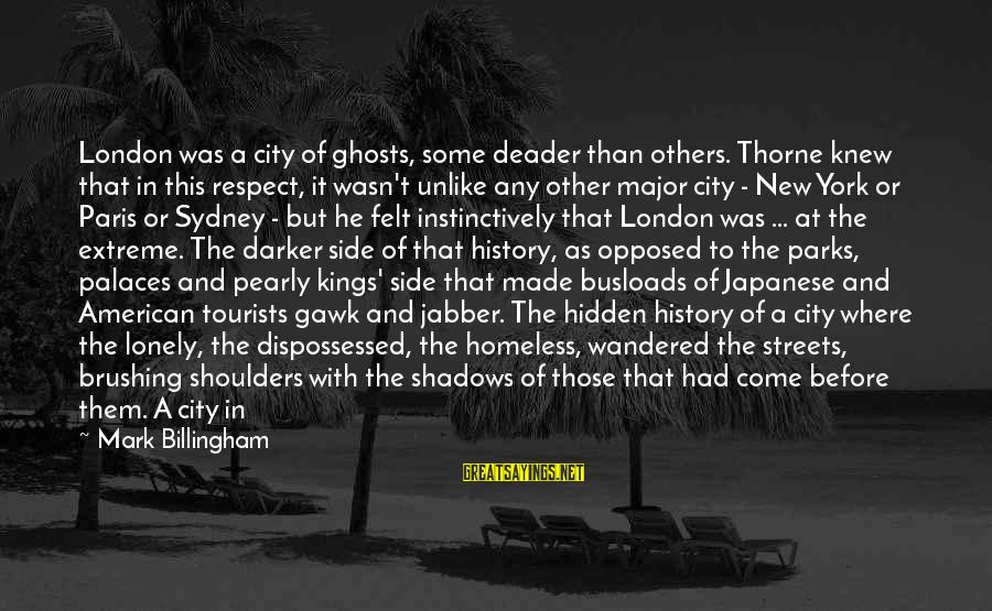 Long Shadows Sayings By Mark Billingham: London was a city of ghosts, some deader than others. Thorne knew that in this