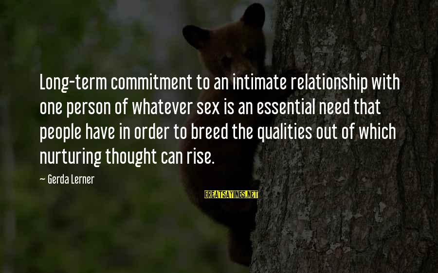 Long Term Relationship Sayings By Gerda Lerner: Long-term commitment to an intimate relationship with one person of whatever sex is an essential