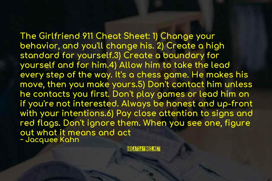 Long Term Relationship Sayings By Jacquee Kahn: The Girlfriend 911 Cheat Sheet: 1) Change your behavior, and you'll change his. 2) Create