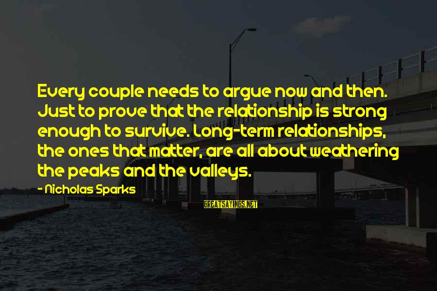 Long Term Relationship Sayings By Nicholas Sparks: Every couple needs to argue now and then. Just to prove that the relationship is