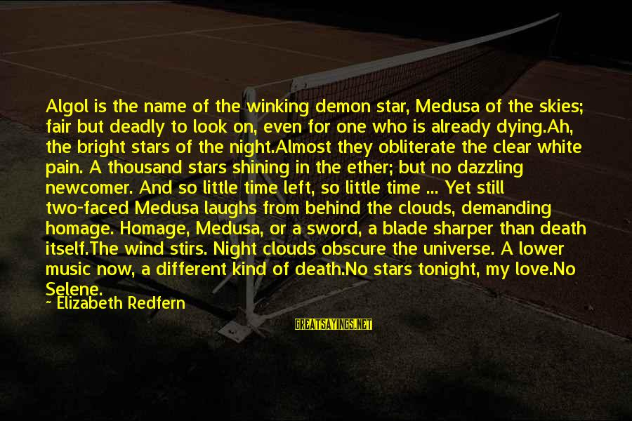 Look Up At The Stars Love Sayings By Elizabeth Redfern: Algol is the name of the winking demon star, Medusa of the skies; fair but