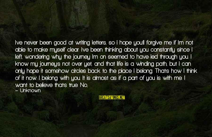 Looking For Love Short Sayings By Unknown: I've never been good at writing letters, so I hope you'll forgive me if I'm