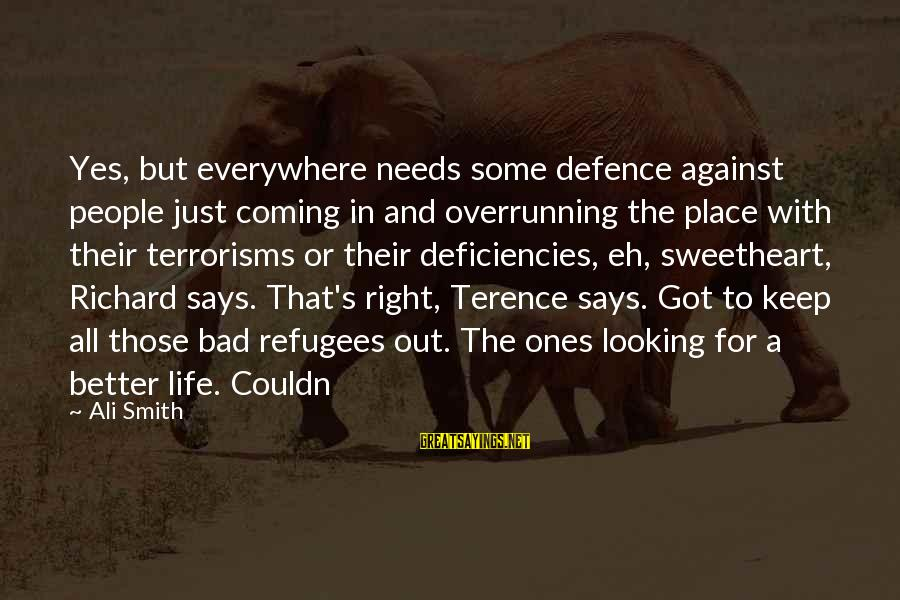 Looking For Richard Sayings By Ali Smith: Yes, but everywhere needs some defence against people just coming in and overrunning the place