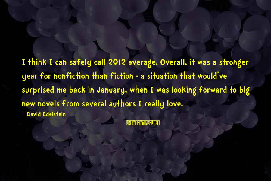 Looking Forward To Sayings By David Edelstein: I think I can safely call 2012 average. Overall, it was a stronger year for