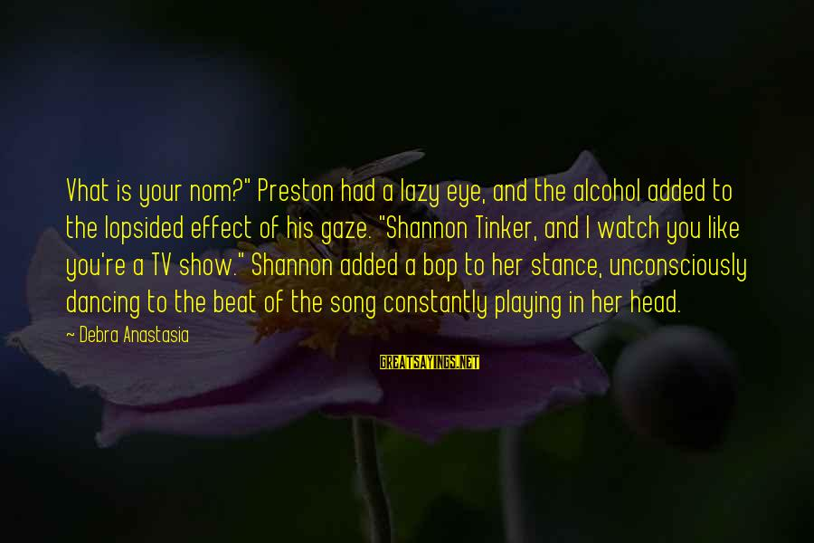 """Lopsided Sayings By Debra Anastasia: Vhat is your nom?"""" Preston had a lazy eye, and the alcohol added to the"""