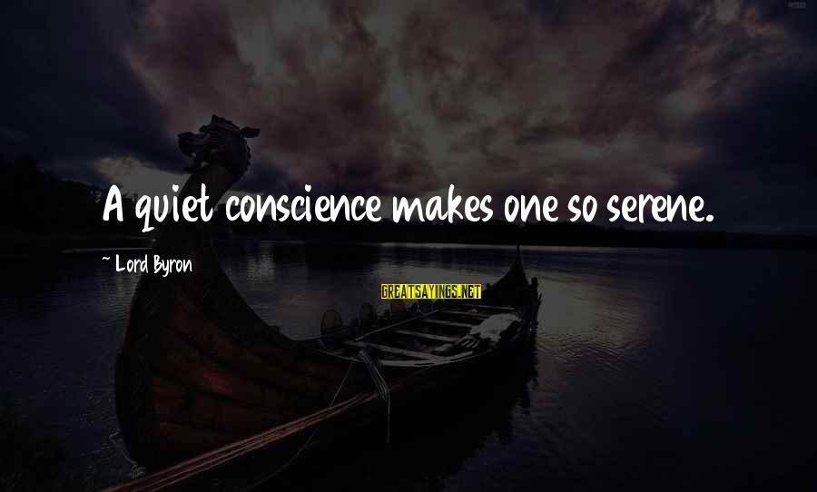 Lord Byron Sayings By Lord Byron: A quiet conscience makes one so serene.
