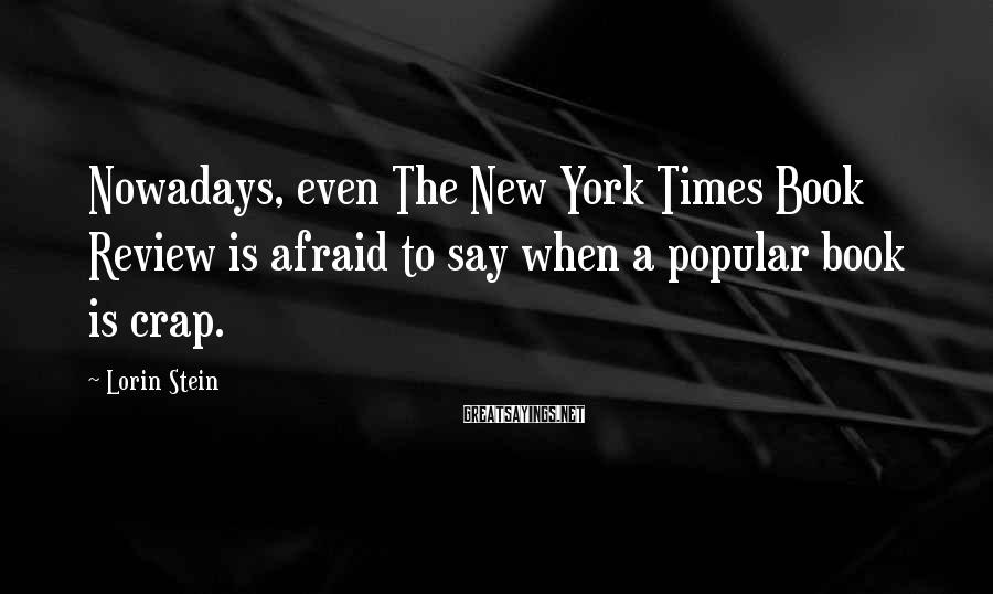 Lorin Stein Sayings: Nowadays, even The New York Times Book Review is afraid to say when a popular
