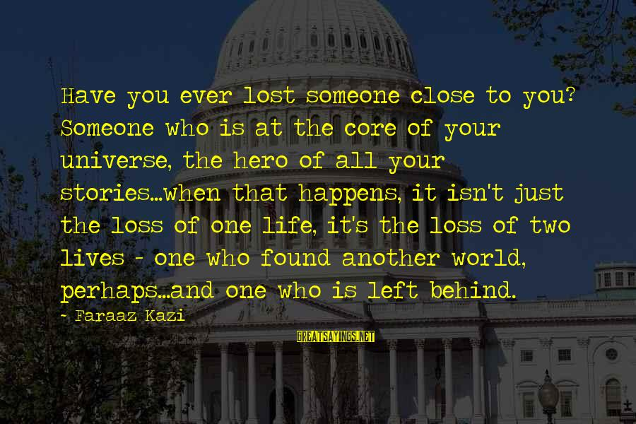 Loss And Moving On Sayings By Faraaz Kazi: Have you ever lost someone close to you? Someone who is at the core of