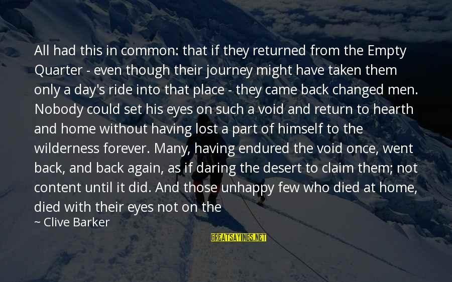 Lost And Empty Sayings By Clive Barker: All had this in common: that if they returned from the Empty Quarter - even