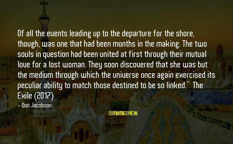 Lost Match Sayings By Don Jacobson: Of all the events leading up to the departure for the shore, though, was one