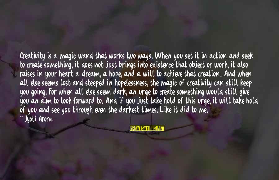 Lost Object Sayings By Jyoti Arora: Creativity is a magic wand that works two ways. When you set it in action