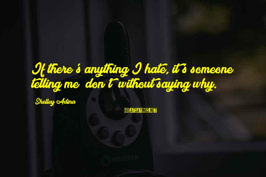 """Lost Tv Series Sawyer Sayings By Shelley Adina: If there's anything I hate, it's someone telling me """"don't"""" without saying why."""