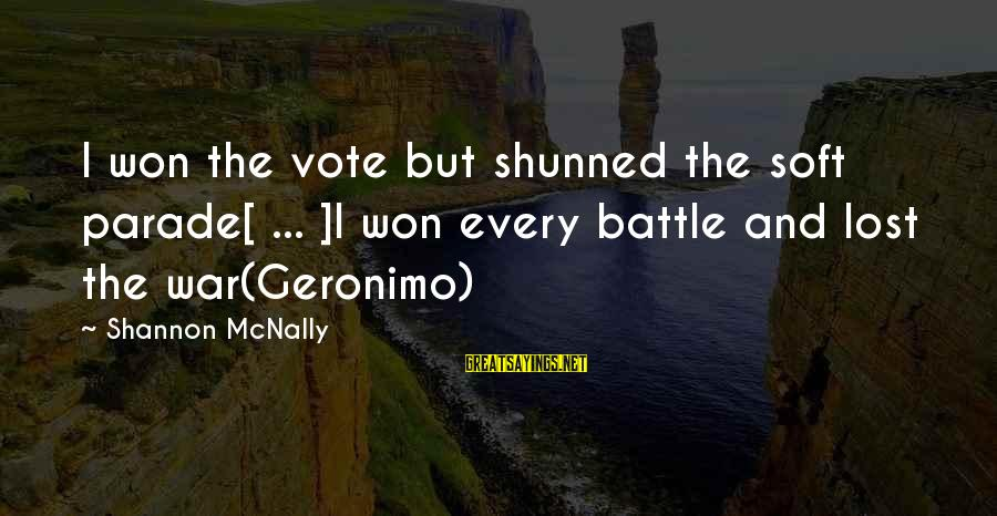 Lost Victories Sayings By Shannon McNally: I won the vote but shunned the soft parade[ ... ]I won every battle and