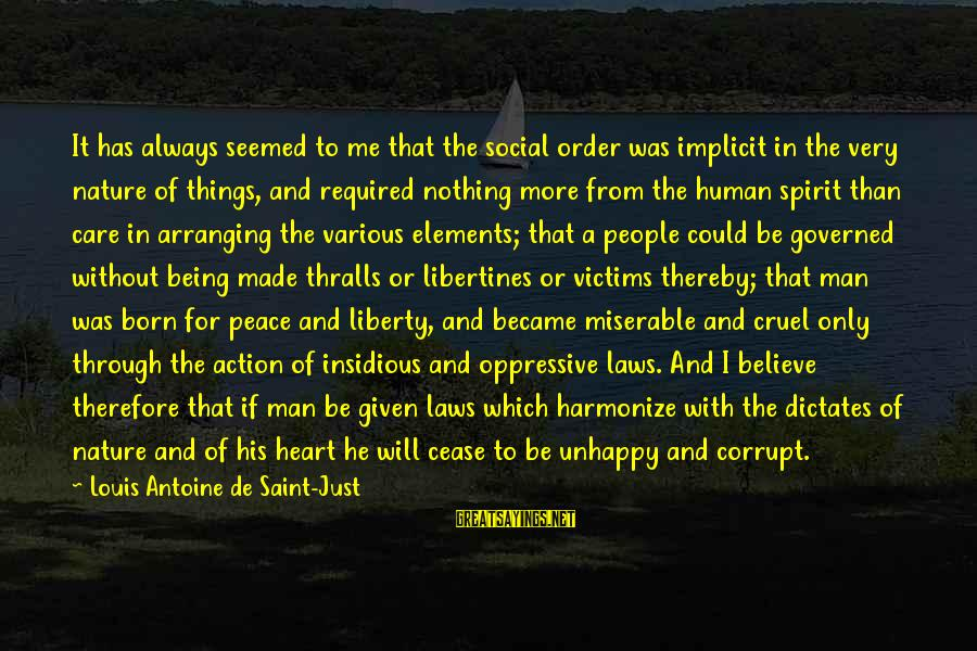 Louis Saint Just Sayings By Louis Antoine De Saint-Just: It has always seemed to me that the social order was implicit in the very