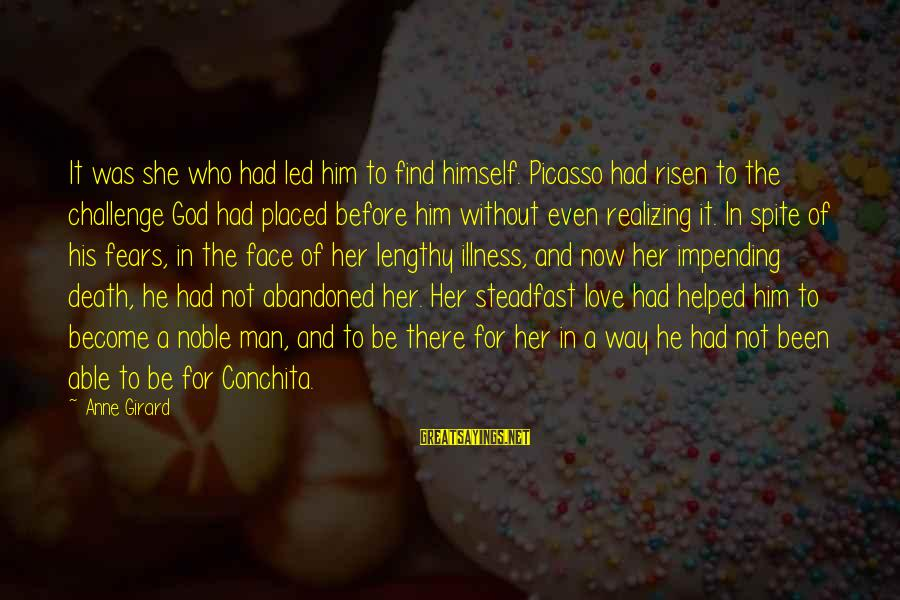 Love Abandoned Sayings By Anne Girard: It was she who had led him to find himself. Picasso had risen to the