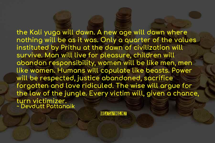 Love Abandoned Sayings By Devdutt Pattanaik: the Kali yuga will dawn. A new age will dawn where nothing will be as