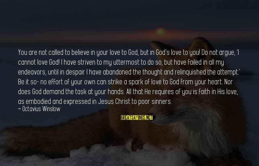 Love Abandoned Sayings By Octavius Winslow: You are not called to believe in your love to God, but in God's love
