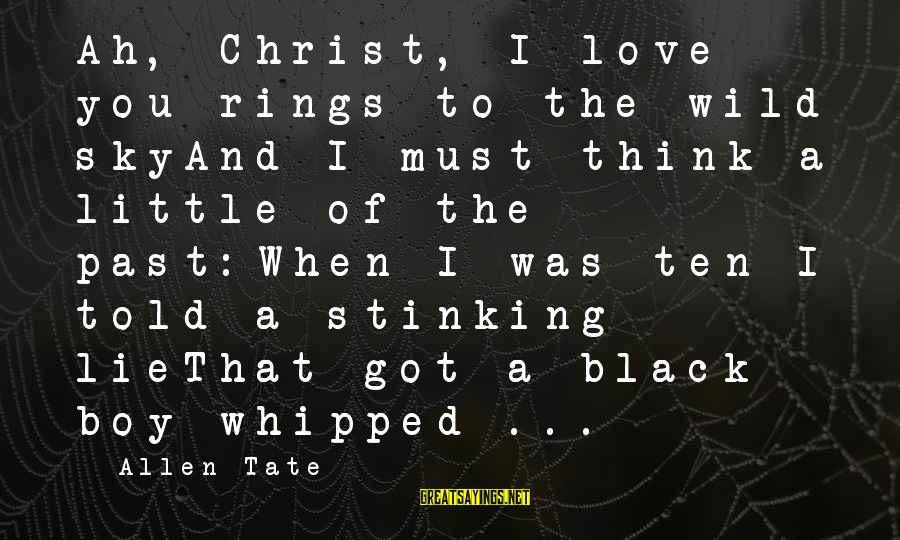 Love And Christmas Sayings By Allen Tate: Ah, Christ, I love you rings to the wild skyAnd I must think a little