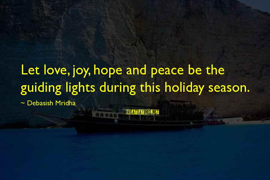 Love And Christmas Sayings By Debasish Mridha: Let love, joy, hope and peace be the guiding lights during this holiday season.