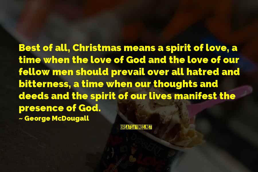 Love And Christmas Sayings By George McDougall: Best of all, Christmas means a spirit of love, a time when the love of
