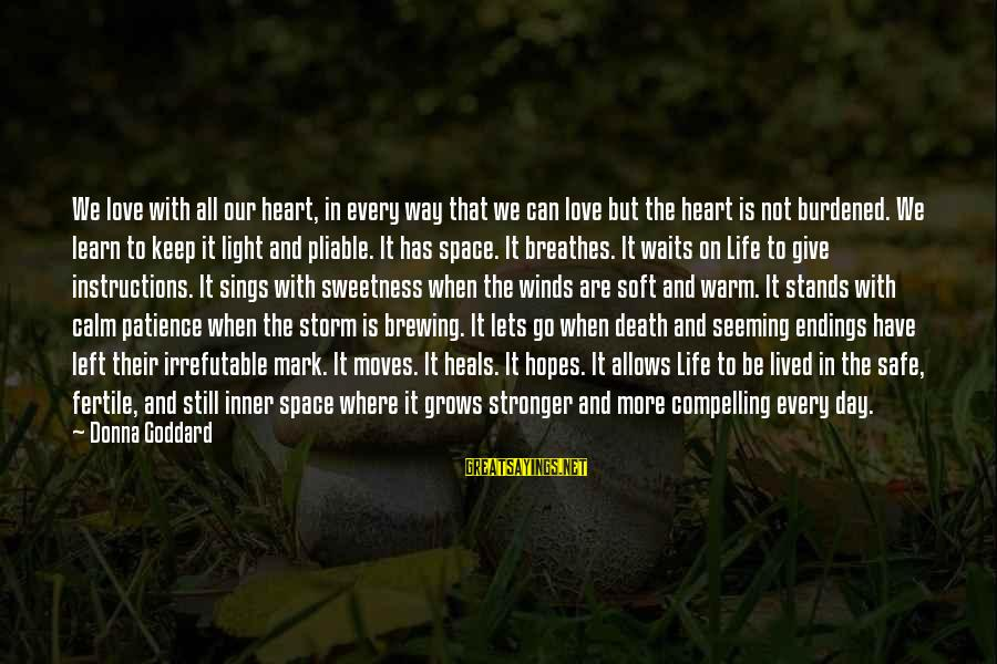 Love And Growth Sayings By Donna Goddard: We love with all our heart, in every way that we can love but the