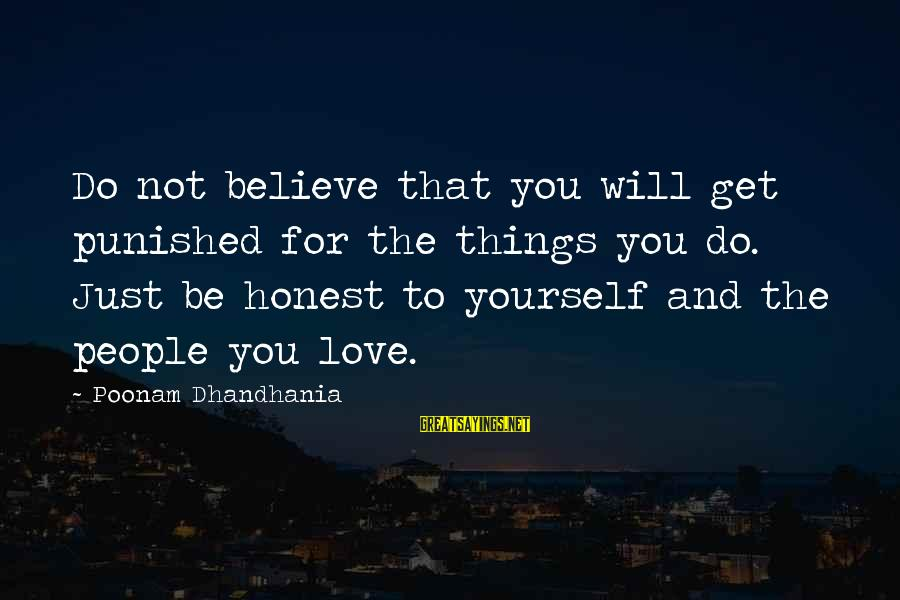 Love And Growth Sayings By Poonam Dhandhania: Do not believe that you will get punished for the things you do. Just be