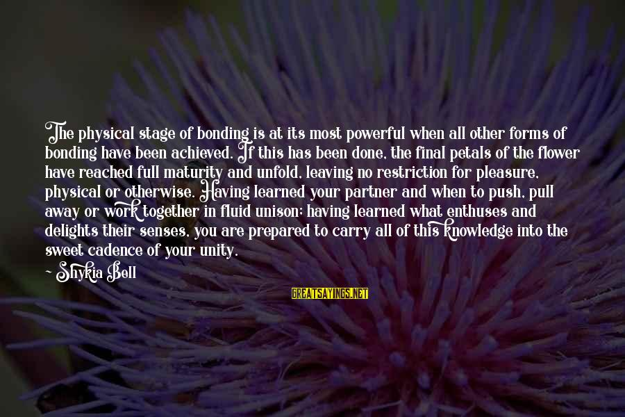 Love And Sexuality Sayings By Shykia Bell: The physical stage of bonding is at its most powerful when all other forms of
