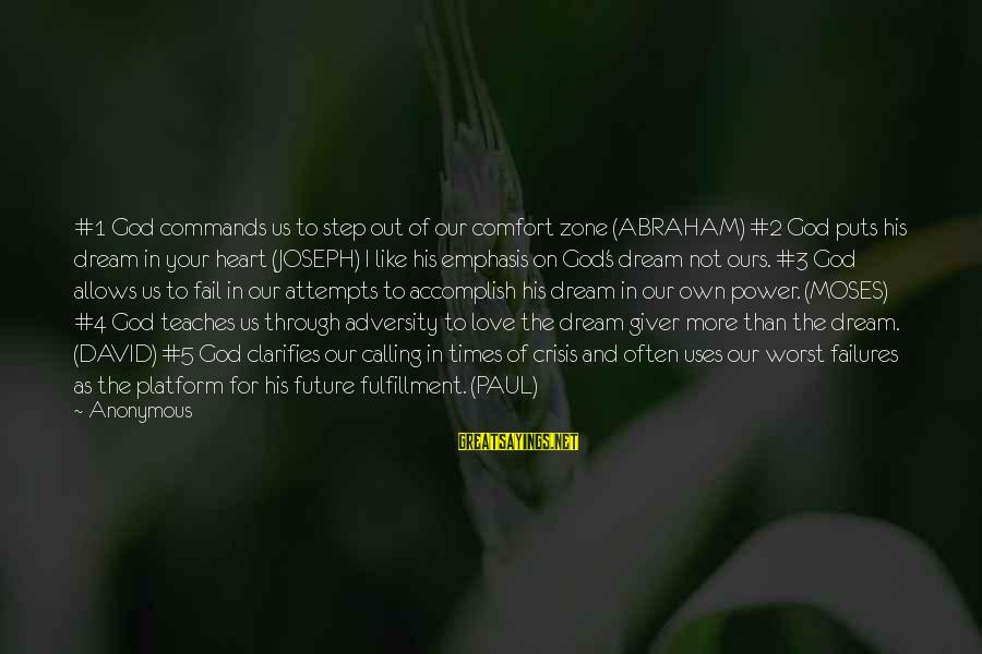 Love And The Future Sayings By Anonymous: #1 God commands us to step out of our comfort zone (ABRAHAM) #2 God puts