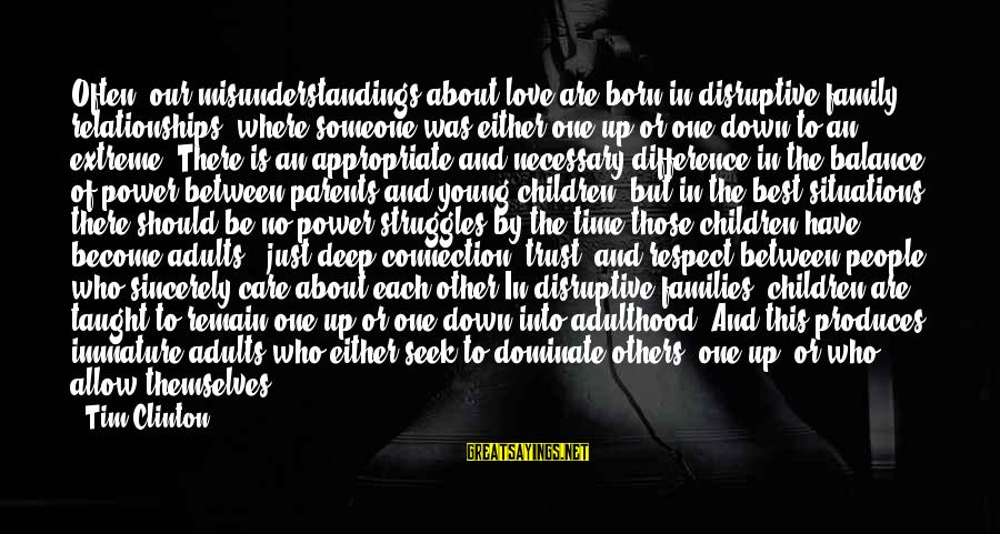 Love Between Parents Sayings By Tim Clinton: Often, our misunderstandings about love are born in disruptive family relationships, where someone was either