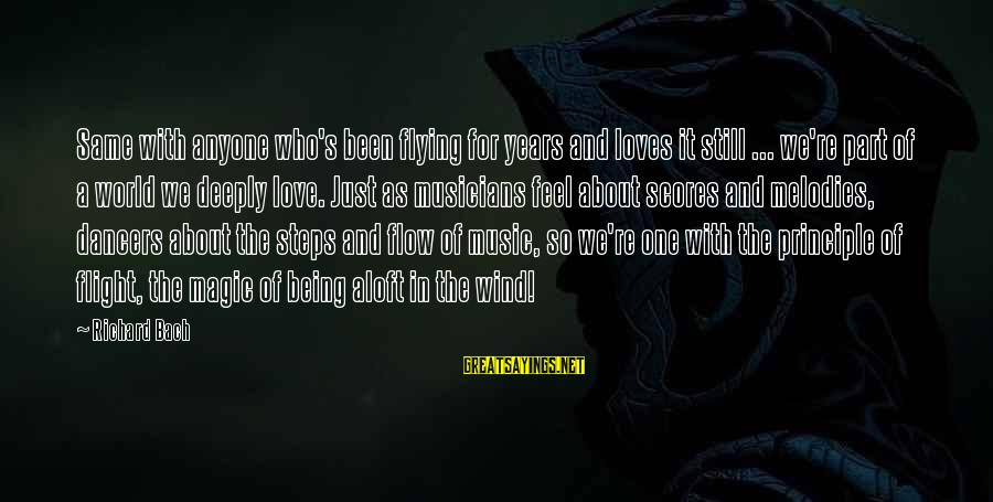 Love By Musicians Sayings By Richard Bach: Same with anyone who's been flying for years and loves it still ... we're part
