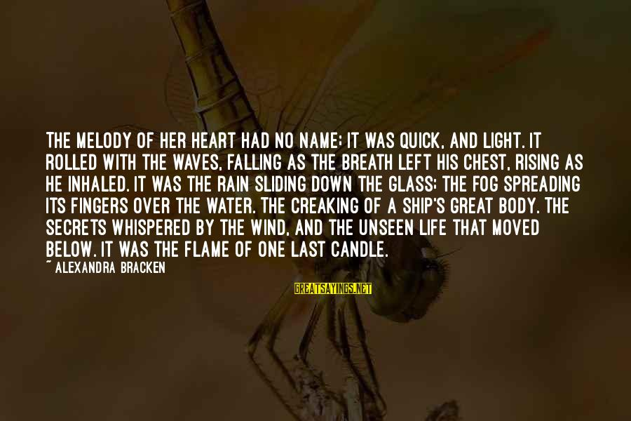 Love Candle Light Sayings By Alexandra Bracken: The melody of her heart had no name; it was quick, and light. It rolled