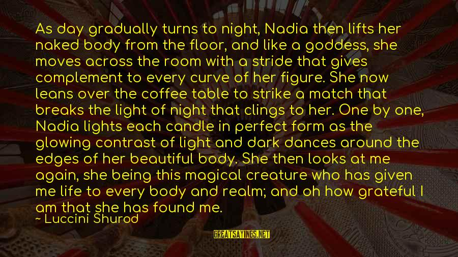 Love Candle Light Sayings By Luccini Shurod: As day gradually turns to night, Nadia then lifts her naked body from the floor,