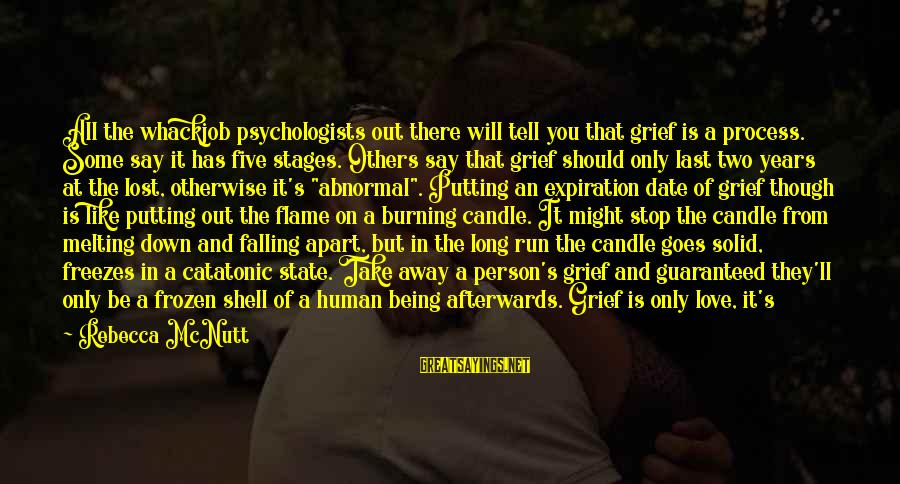 Love Candle Light Sayings By Rebecca McNutt: All the whackjob psychologists out there will tell you that grief is a process. Some