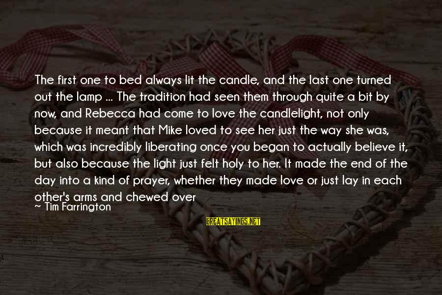 Love Candle Light Sayings By Tim Farrington: The first one to bed always lit the candle, and the last one turned out