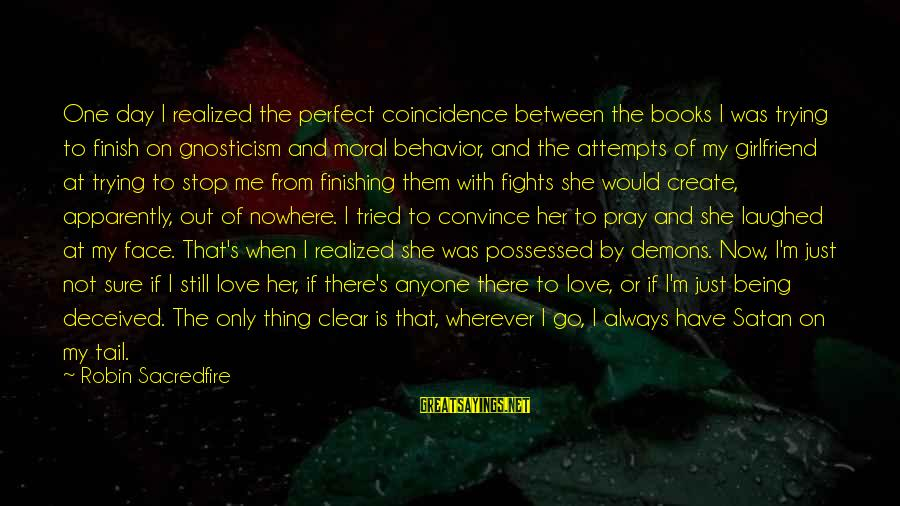 Love Finishing Sayings By Robin Sacredfire: One day I realized the perfect coincidence between the books I was trying to finish
