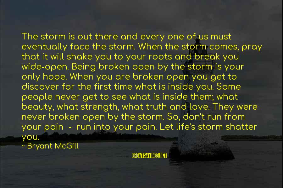 Love First Love Sayings By Bryant McGill: The storm is out there and every one of us must eventually face the storm.
