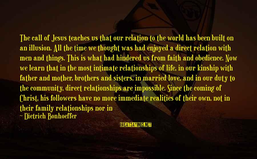 Love For A Son From His Mother Sayings By Dietrich Bonhoeffer: The call of Jesus teaches us that our relation to the world has been built