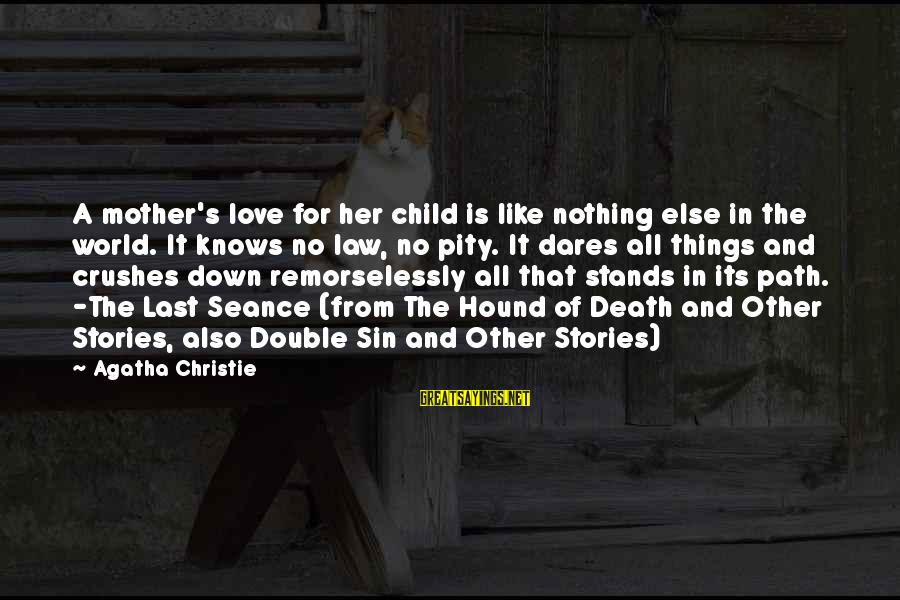 Love For Mother In Law Sayings By Agatha Christie: A mother's love for her child is like nothing else in the world. It knows