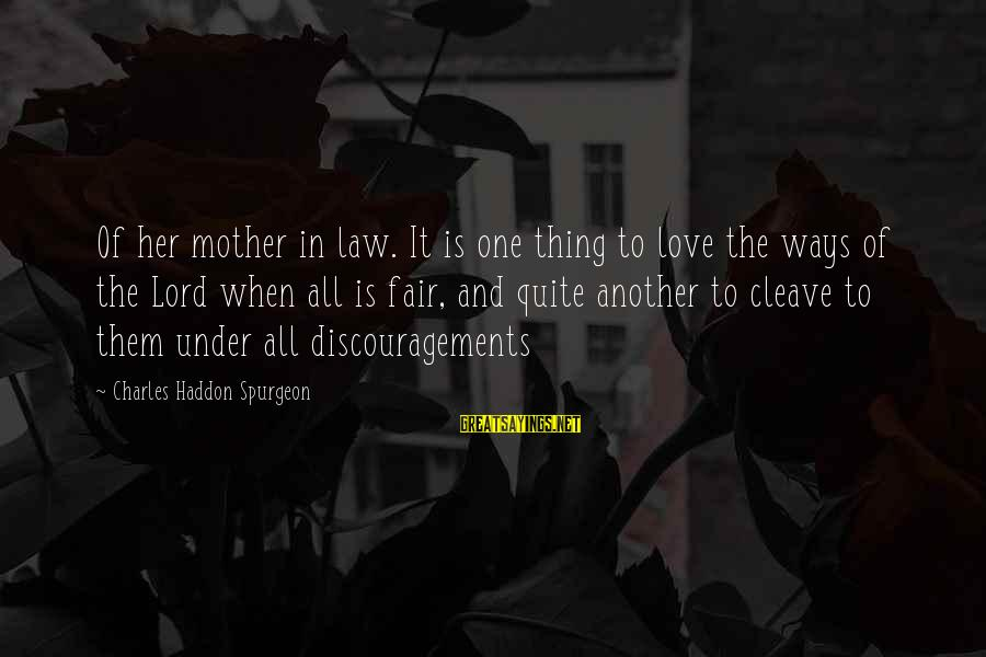 Love For Mother In Law Sayings By Charles Haddon Spurgeon: Of her mother in law. It is one thing to love the ways of the