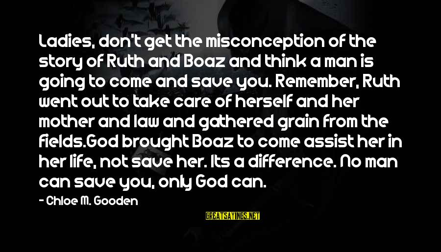 Love For Mother In Law Sayings By Chloe M. Gooden: Ladies, don't get the misconception of the story of Ruth and Boaz and think a