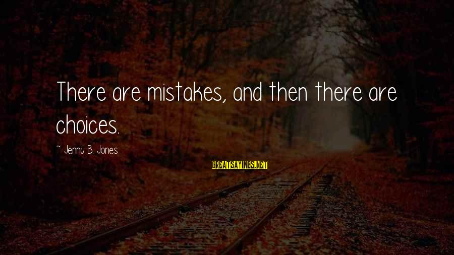 Love For Parents Anniversary Sayings By Jenny B. Jones: There are mistakes, and then there are choices.