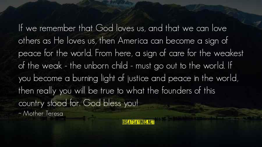 Love For Unborn Child Sayings By Mother Teresa: If we remember that God loves us, and that we can love others as He