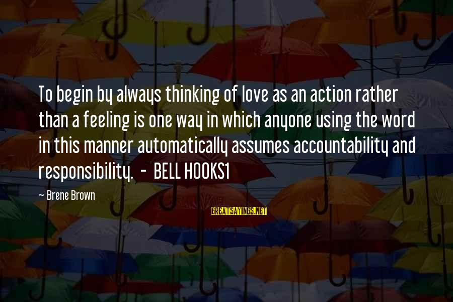 Love Is A Action Word Sayings By Brene Brown: To begin by always thinking of love as an action rather than a feeling is