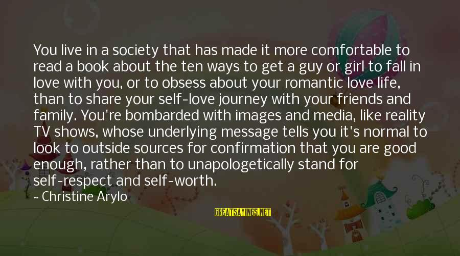 Love Is Worth The Fall Sayings By Christine Arylo: You live in a society that has made it more comfortable to read a book